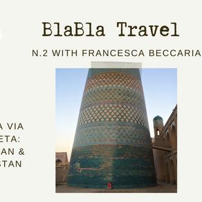 BlaBla Travel n.2 - Lungo la Via della Seta: Uzbekistan & Kyrgyzstan
