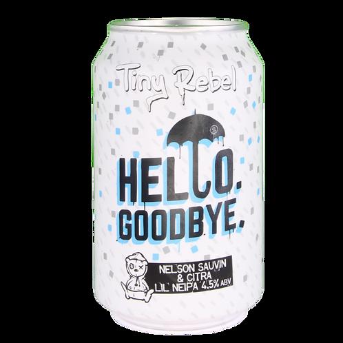 Tiny Rebel - Hello. Goodbye.