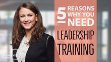 5 Reasons Why You Need Leadership Training