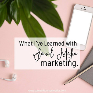 What I've Learned with Social Media Marketing.