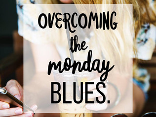 Overcoming the Monday Blues