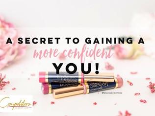 A Secret to Gaining a More Confident You!