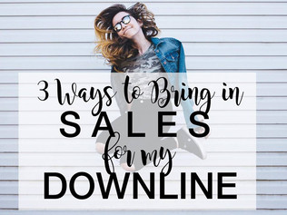 3 Ways to Bring in Sales for My Downline