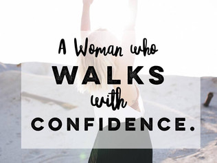 A Woman who Walks with Confidence.