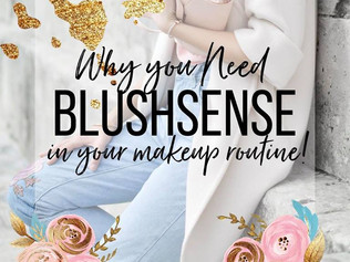Why You Need Blushsense in your Makeup Routine.