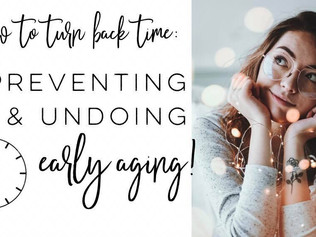 How to Turn Back Time: Preventing and Undoing Early Aging!