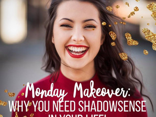 Monday Makeover: Why you need Shadowsense in your Life!