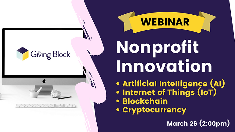 WEBINAR | Nonprofit Innovation 101: Blockchain, Artificial Intelligence (AI), Internet of Things (IoT) & Cryptocurrency