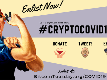 #cryptoCOVID19: Cryptocurrency Community Unites to Squash the Coronavirus. (UPDATED)