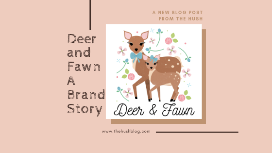 Deer And Fawn A Brand Story