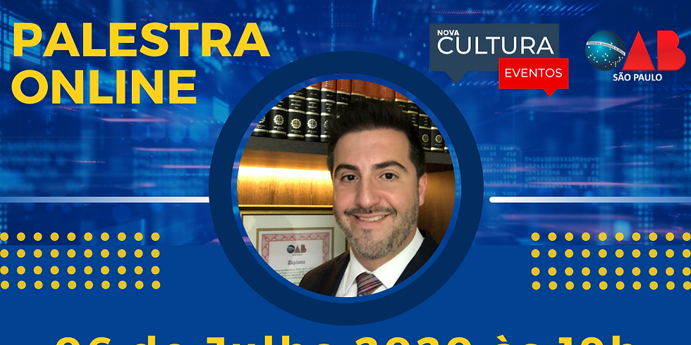 06.07.2020 às 19h | Palestra Online - Dr. Henry Atique