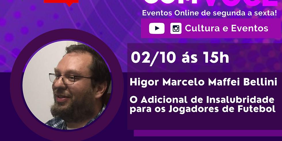 02.10.2020 às 15h   Palestra Online - Higor Marcelo Maffei Bellini