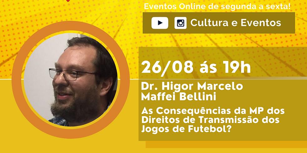26.08.2020 às 19h | Palestra Online - Higor Marcelo Maffei Bellini