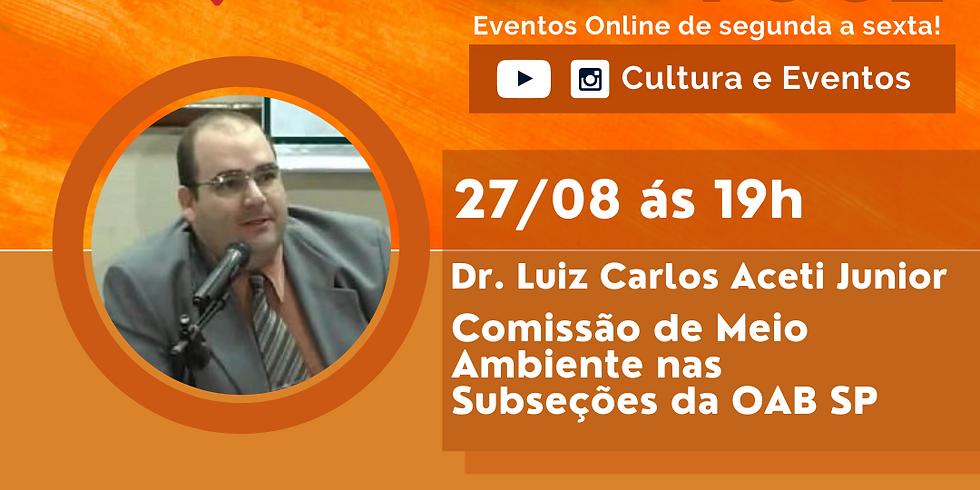 27.08.2020 às 19h   Palestra Online - Luiz Carlos Aceti Junior