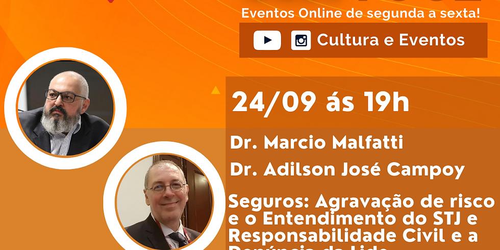24.09.2020 às 19h | Palestra Online - Dr. Márcio Alexandre Malfatti e Dr. Adilson José Campo