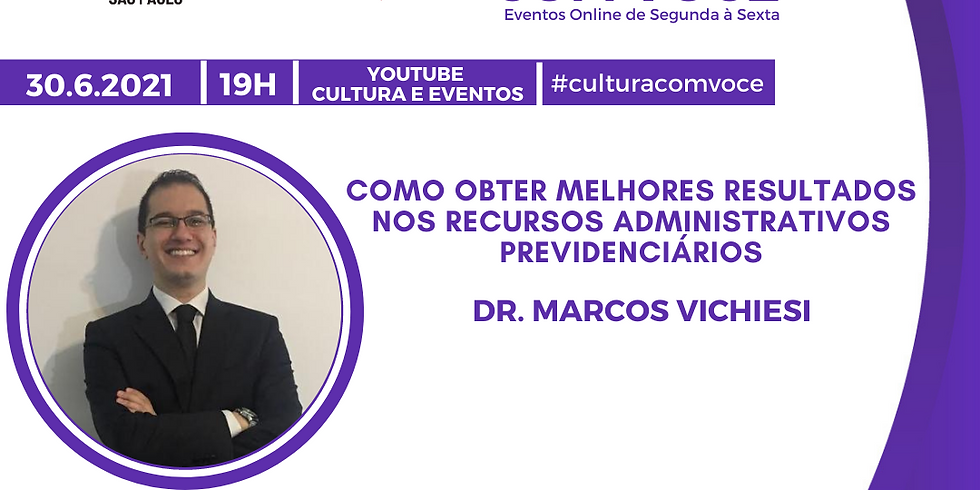 30.6.21 às 19h - Dr. Marcos Vichiese