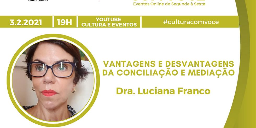 03.02.21 às 19h - Dra. Luciana Franco
