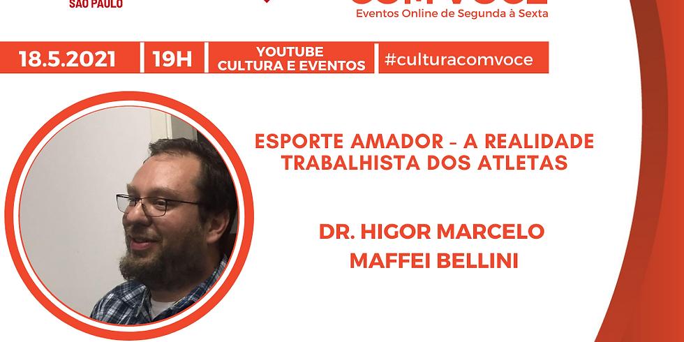 18.5.21 às 19h - Dr. Higor Marcelo Maffei Bellini