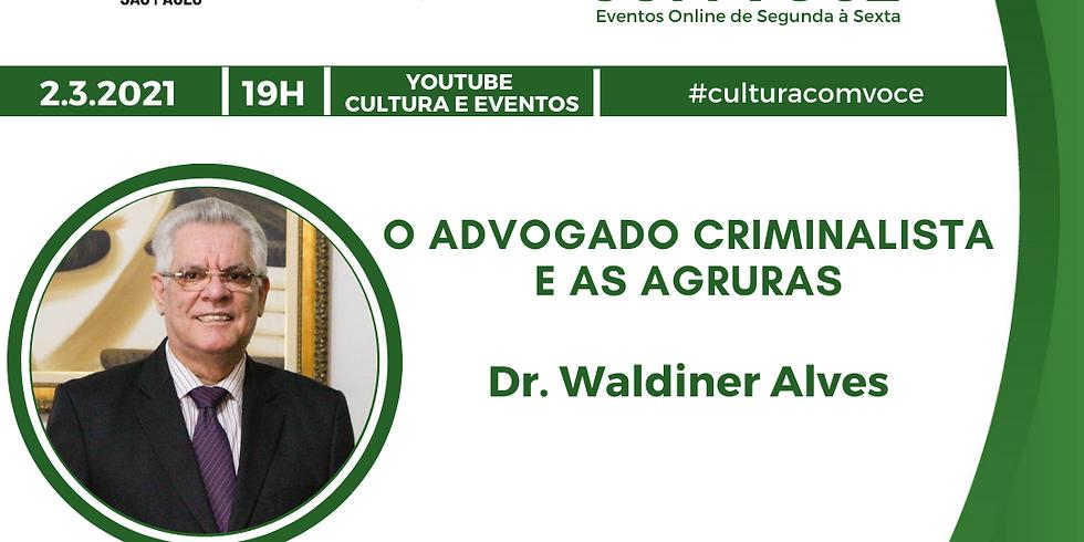 02.03.21 às 19h - Dr. Waldiner Alves