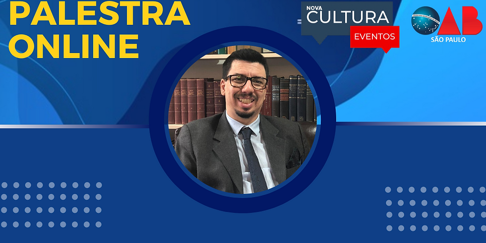 27.07.2020 às 19h   Palestra Online - Dr. Leonardo Henriques Da Silva