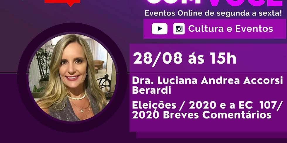 28.08.2020 às 15h | Palestra Online - Dra. Luciana Andréa Accorsi Berardi