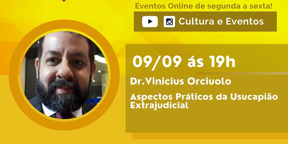 09.09.2020 às 19h | Palestra Online - Dr. Vinicíus Orciuolo