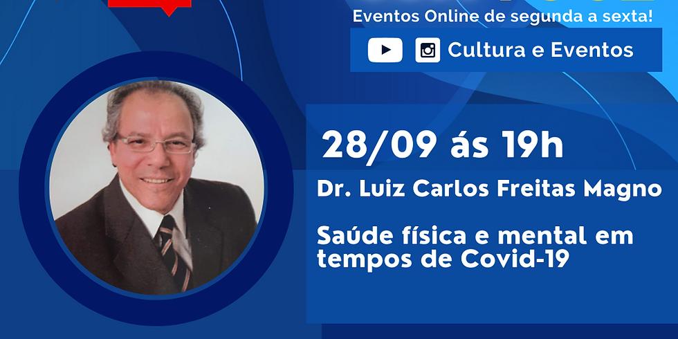 28.09.2020 às 19h | Palestra Online - Dr. Luiz Carlos Freitas Magno