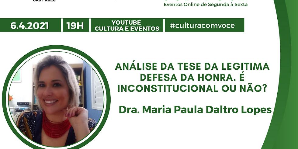 6.4.21 às 19h - Dra. Maria Paula Daltro Lopes