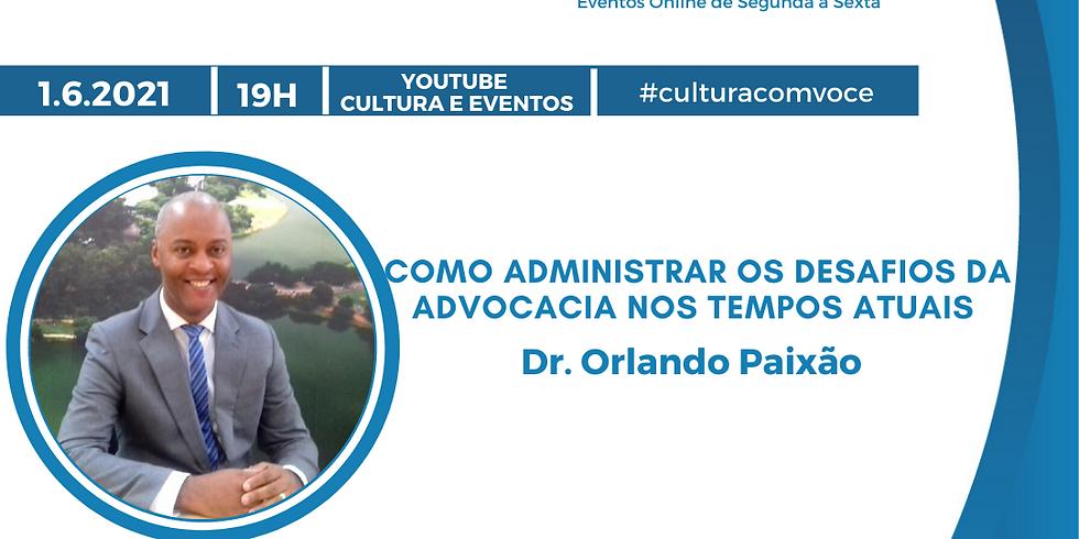 1.6.21 às 19h - Dr. Orlando Paixão