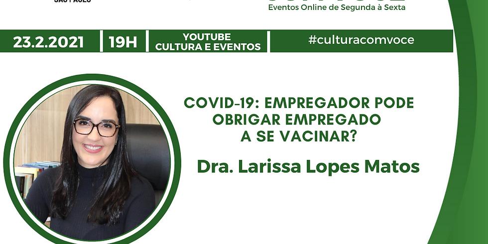 23.02.21 às 19h - Dra. Larissa Lopes Matos
