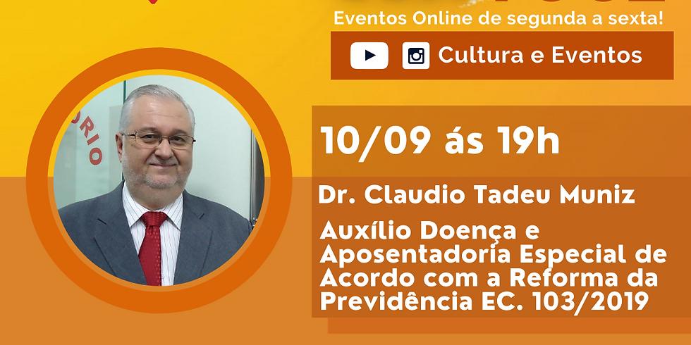 10.09.2020 às 19h | Palestra Online - Dr. Claudio Tadeu Muniz
