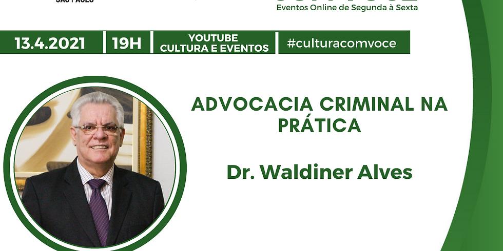 13.4.21 às 19h - Dr. Waldiner Alves