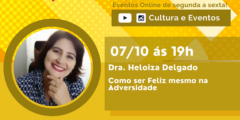 07.10.2020 às 19h   Palestra Online - Dra. Heloiza Delgado
