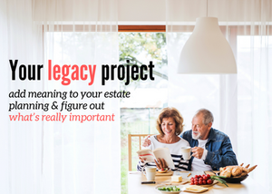 Add meaning to your legacy