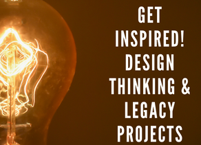 Using a Design Thinking Mindset to Inspire your Next Legacy