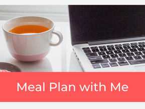 Meal Plan with Me + Meal Planning Tips