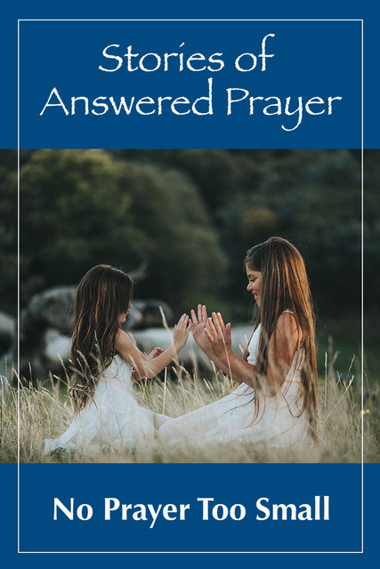 Stories of Answered Prayer by Luisa Rodriguez