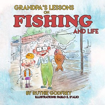 Book Review: Grandpa's Lessons on Fishing and Life by Ruthie Godfrey