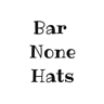 Bar None Hats