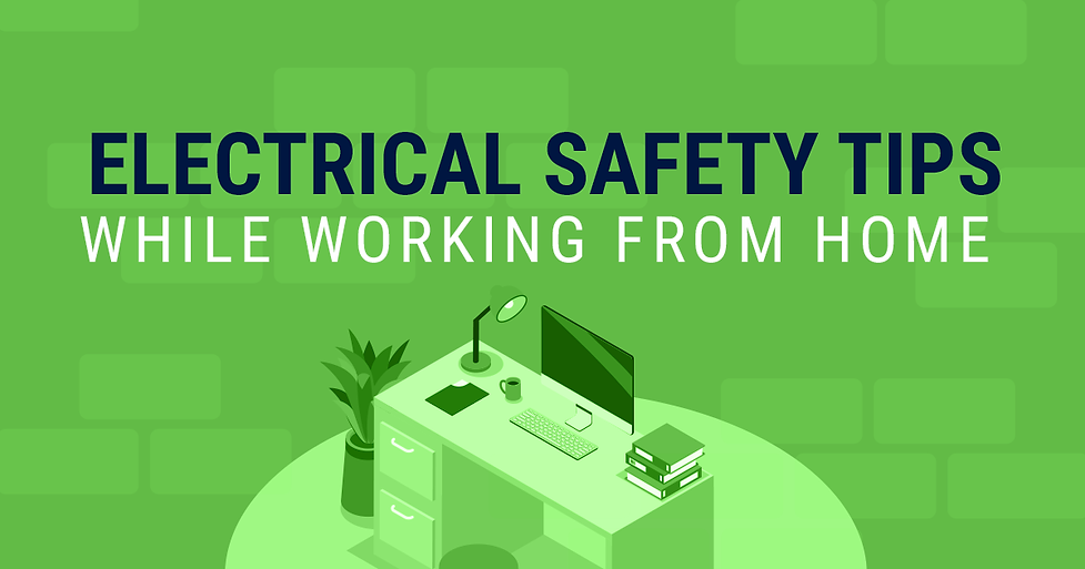 Electrical Safety Tips While Working From Home