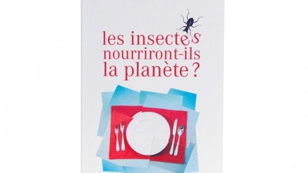 Livre les insectes nourirront-ils le monde ?
