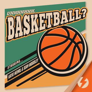Uhh, Basketball?
