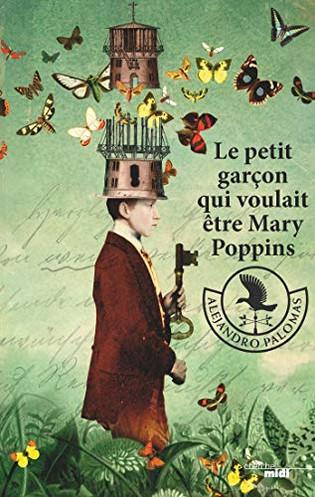 L'avis des libraires - 174ème chronique : Le petit garçon qui voulait être Mary Poppins
