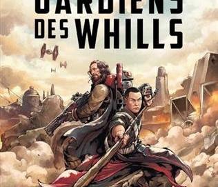 L'avis des libraires - 79ème chronique : A Rogue One Story : Gardiens des Whills