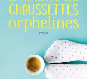 L'avis des libraires - 155ème chronique : La vie rêvée des chaussettes orphelines