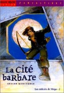 """Le tome 2 des """"Enfants de Méga"""" : """"La cité barbare"""""""