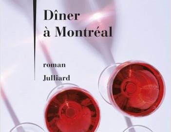 L'avis des libraires - 151ème chronique : Dîner à Montréal