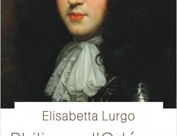 L'avis des libraires - 96ème chronique : Philippe d'Orléans - Frère de Louis XIV