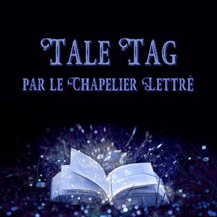 Tale TAG / TAG des Contes