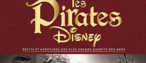 L'avis des Libraires - 219ème Chronique : Les Pirates Disney